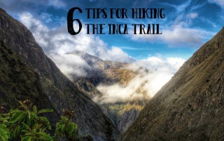 6 tips for hiking the Inca Trail