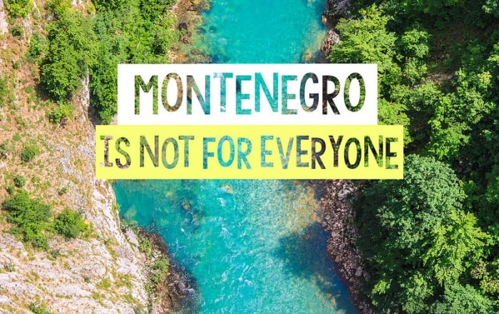 Montenegro is not for everyone